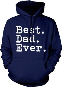 bestdadeversweatshirt